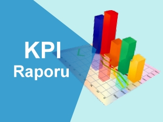 Performans Raporlama (KPI)